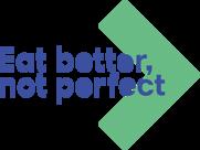 Eat Better Not Perfect